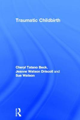 Traumatic Childbirth (Hardback)