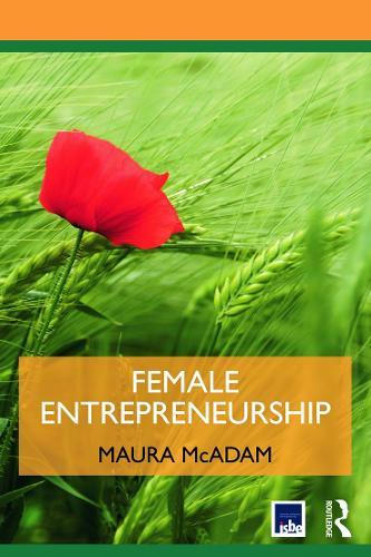 Female Entrepreneurship - Routledge Masters in Entrepreneurship (Paperback)