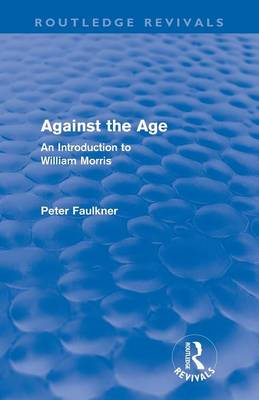 Against The Age: An Introduction to William Morris (Paperback)