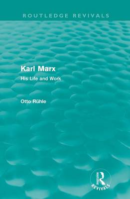 Karl Marx: His Life and Work - Routledge Revivals (Paperback)
