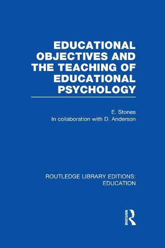Educational Objectives and the Teaching of Educational Psychology - Routledge Library Editions: Education (Hardback)