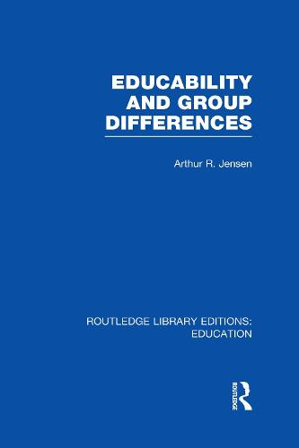 Educability and Group Differences - Routledge Library Editions: Education (Hardback)
