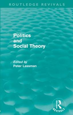 Politics and Social Theory - Routledge Revivals (Paperback)