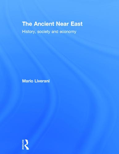 The Ancient Near East: History, Society and Economy (Hardback)