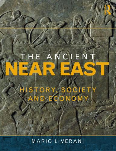 The Ancient Near East: History, Society and Economy (Paperback)