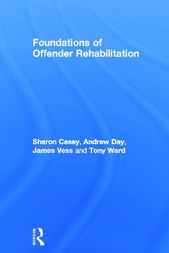 Foundations of Offender Rehabilitation (Hardback)