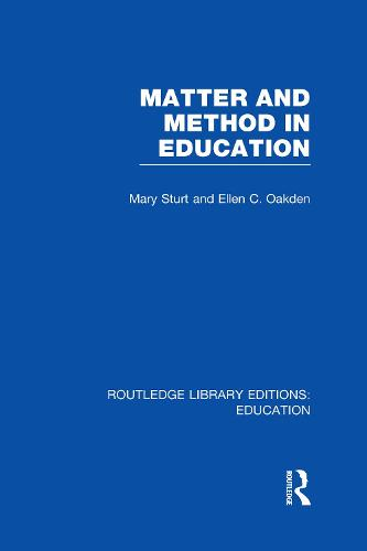 Matter and Method in Education - Routledge Library Editions: Education (Hardback)