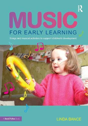 Music for Early Learning: Songs and musical activities to support children's development (Paperback)