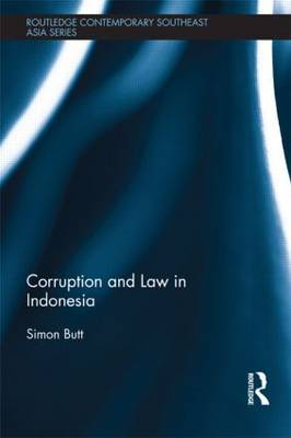 Corruption and Law in Indonesia - Routledge Contemporary Southeast Asia Series (Hardback)