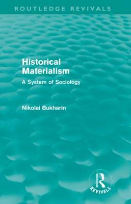 Historical Materialism: A System of Sociology (Hardback)