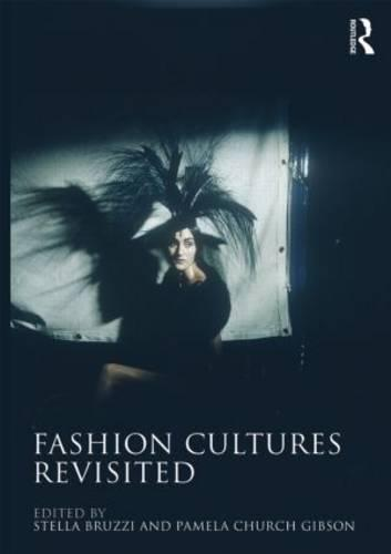 Fashion Cultures Revisited: Theories, Explorations and Analysis (Paperback)