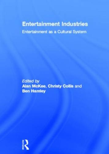Entertainment Industries: Entertainment as a Cultural System (Hardback)