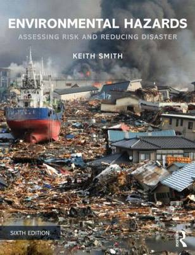Environmental Hazards: Assessing Risk and Reducing Disaster (Paperback)