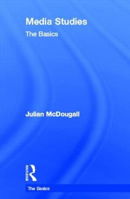 Media Studies: The Basics - The Basics (Hardback)