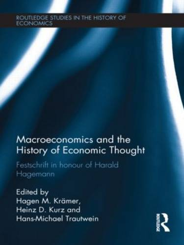 Macroeconomics and the History of Economic Thought: Festschrift in Honour of Harald Hagemann - Routledge Studies in the History of Economics (Hardback)