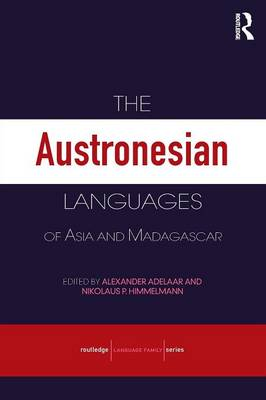 The Austronesian Languages of Asia and Madagascar - Routledge Language Family Series (Paperback)