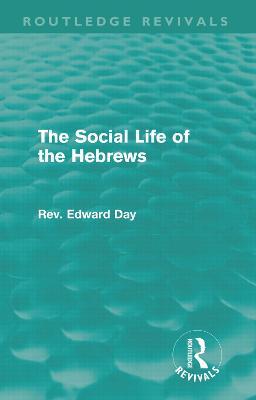 The Social Life of the Hebrews - Routledge Revivals (Hardback)