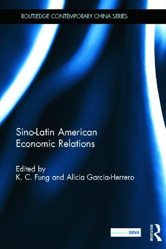 Sino-Latin American Economic Relations - Routledge Contemporary China Series (Hardback)