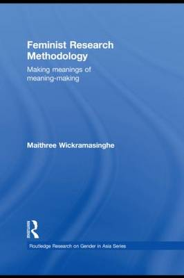 Feminist Research Methodology: Making Meanings of Meaning-Making (Paperback)