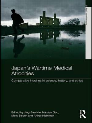 Japan's Wartime Medical Atrocities: Comparative Inquiries in Science, History, and Ethics (Paperback)