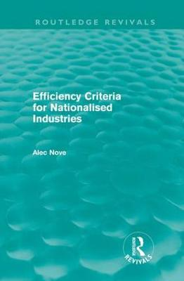 Efficiency Criteria for Nationalised Industries - Routledge Revivals (Hardback)