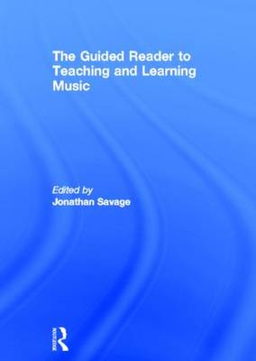 The Guided Reader to Teaching and Learning Music (Hardback)