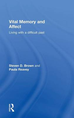 Vital Memory and Affect: Living with a difficult past (Hardback)
