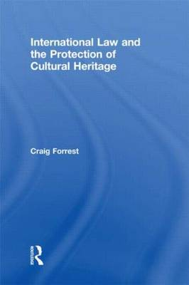 International Law and the Protection of Cultural Heritage (Paperback)