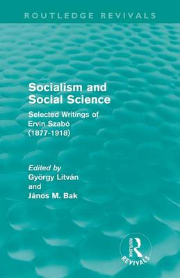 Socialism and Social Science: Selected Writings of Ervin Szabo (1877-1918) - Routledge Revivals (Paperback)