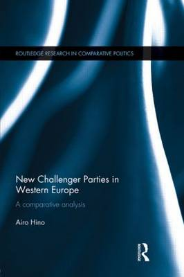New Challenger Parties in Western Europe: A Comparative Analysis - Routledge Research in Comparative Politics (Hardback)