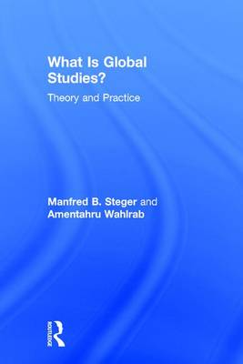 What is Global Studies?: Theory and Practice (Hardback)
