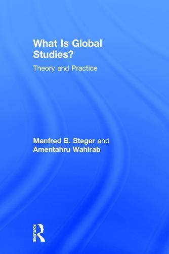 What Is Global Studies?: Theory & Practice (Hardback)