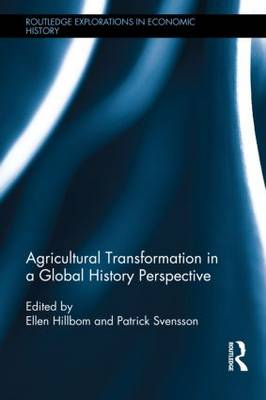 Agricultural Transformation in a Global History Perspective - Routledge Explorations in Economic History (Hardback)