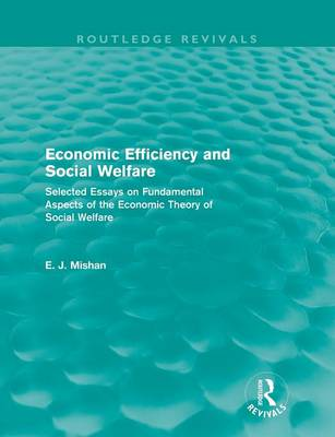 Economic Efficiency and Social Welfare: Selected Essays on Fundamental Aspects of the Economic Theory of Social Welfare - Routledge Revivals (Paperback)
