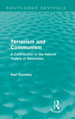 Terrorism and Communism: A Contribution to the Natural History of Revolution (Hardback)