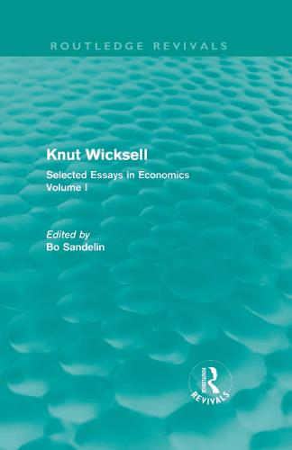 Knut Wicksell: Selected Essays in Economics, Volume 1 - Routledge Revivals: Knut Wicksell (Hardback)