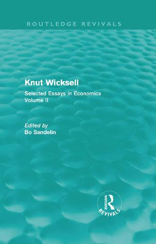 Knut Wicksell: Selected Essays in Economics, Volume 2 - Routledge Revivals: Knut Wicksell (Hardback)