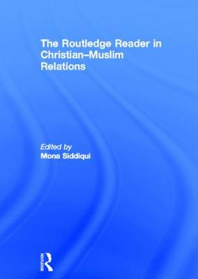 The Routledge Reader in Christian-Muslim Relations (Hardback)