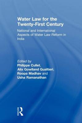 Water Law for the Twenty-First Century: National and International Aspects of Water Law Reform in India (Paperback)