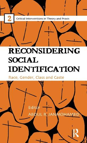 Reconsidering Social Identification: Race, Gender, Class and Caste - Critical Interventions in Theory and Praxis (Hardback)