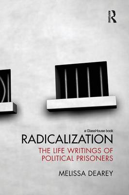 Radicalization: The Life Writings of Political Prisoners (Paperback)