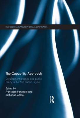 The Capability Approach: Development Practice and Public Policy in the Asia-Pacific Region - Routledge Advances in Social Economics (Hardback)