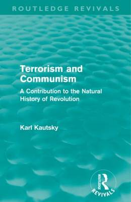 Terrorism and Communism: A Contribution to the Natural History of Revolution - Routledge Revivals (Paperback)