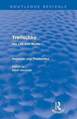 Treitschke: His Life and Works - Routledge Revivals (Paperback)