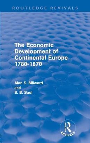 The Economic Development of Continental Europe 1780-1870 (Paperback)