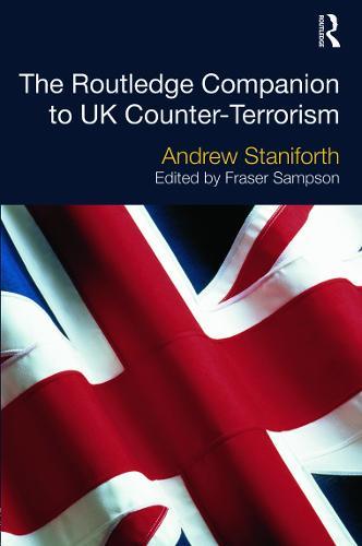 The Routledge Companion to UK Counter-Terrorism (Hardback)