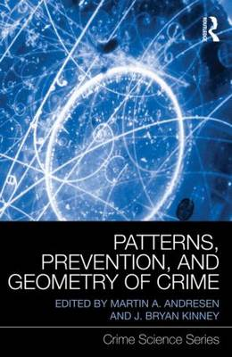 Patterns, Prevention, and Geometry of Crime - Crime Science Series (Hardback)