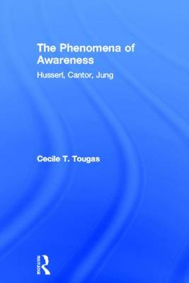 The Phenomena of Awareness: Husserl, Cantor, Jung (Hardback)