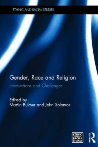 Gender, Race and Religion: Intersections and Challenges - Ethnic & Racial Studies (Hardback)