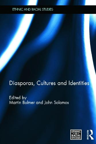 Diasporas, Cultures and Identities - Ethnic and Racial Studies (Hardback)